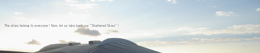 The skies belong to everyone ! Now, let us take back our 'Shattered Skies' !